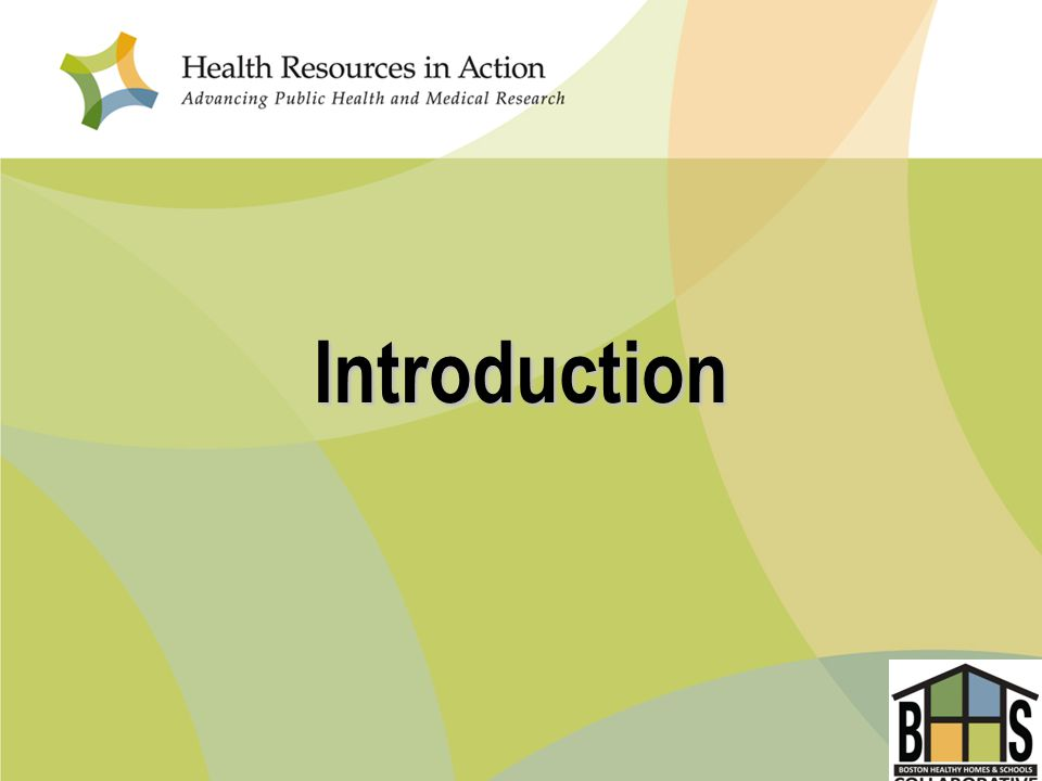Boston Healthy Homes and Schools Collaborative (BHHSC) is a program of Health Resources in action.