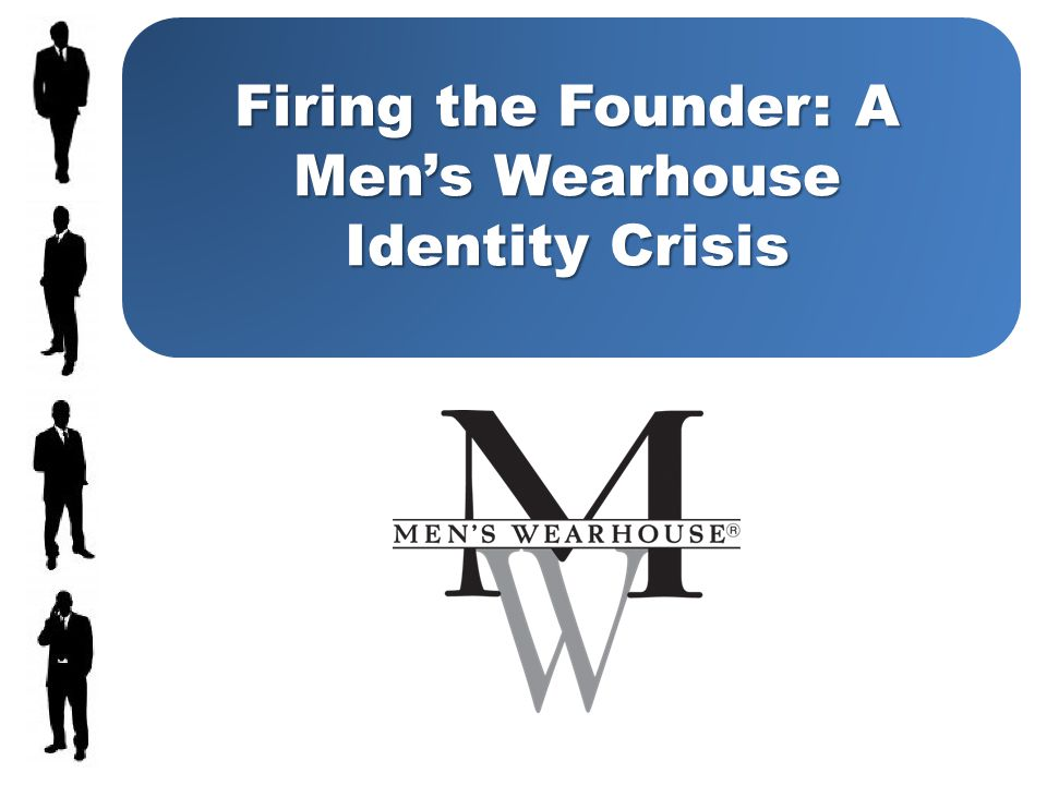 Firing the Founder: A Mens Wearhouse Identity Crisis