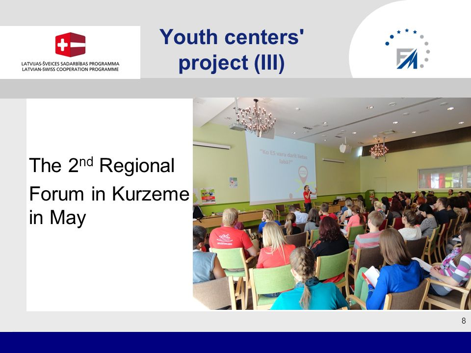 Youth centers project (III) The 2 nd Regional Forum in Kurzeme in May 8