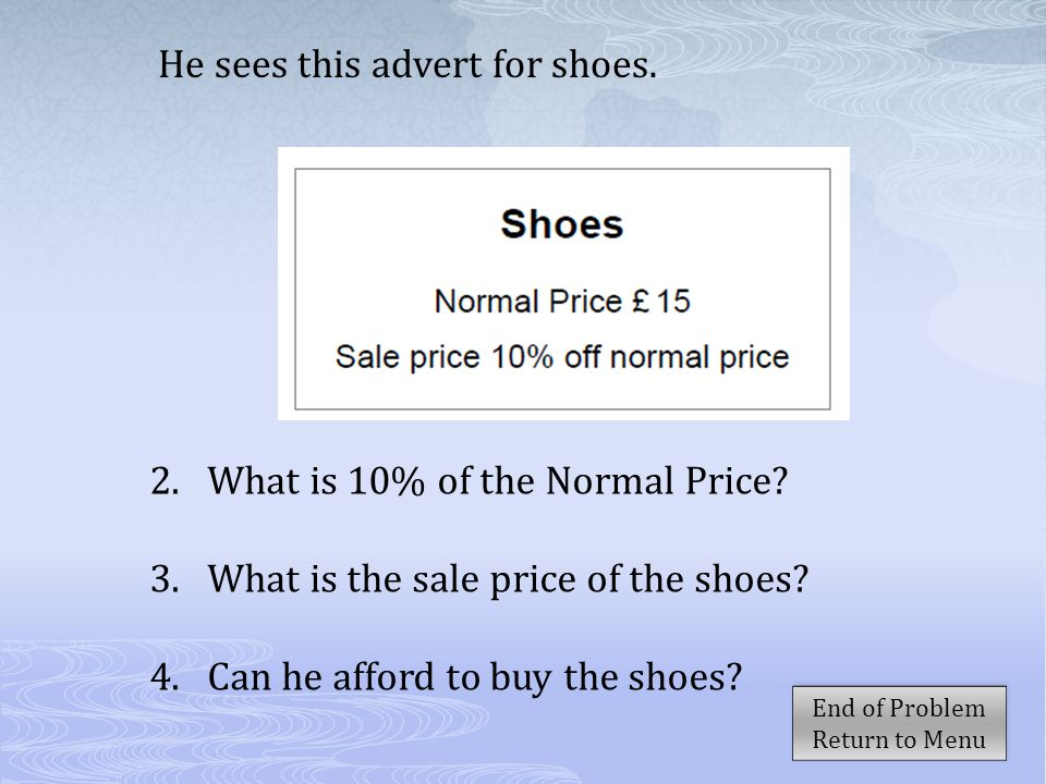 End of Problem Return to Menu End of Problem Return to Menu He sees this advert for shoes.
