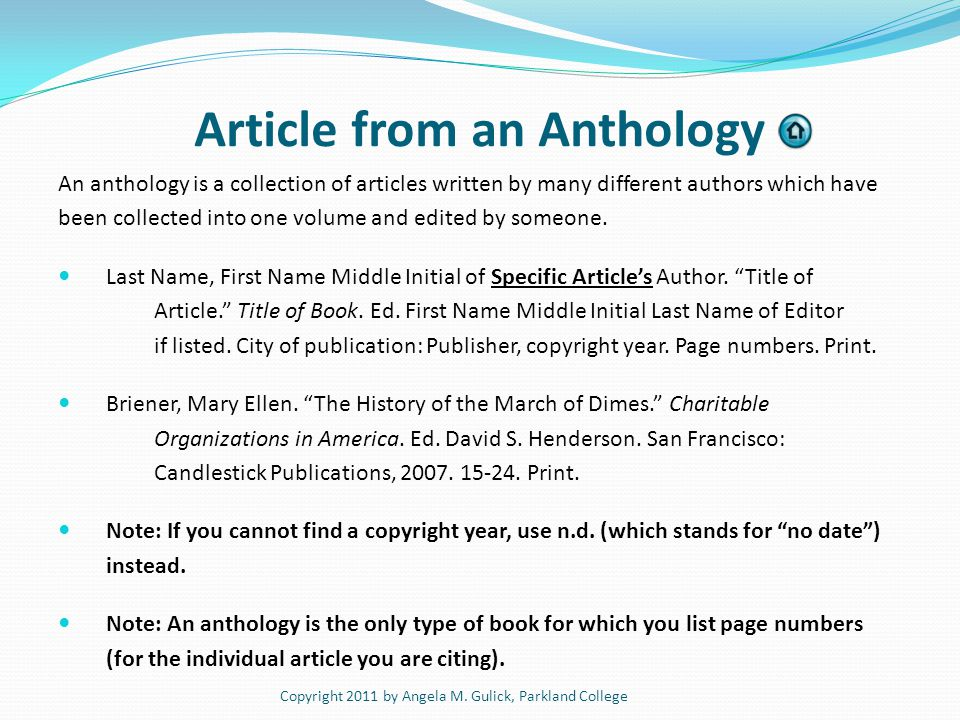 Article from an Anthology An anthology is a collection of articles written by many different authors which have been collected into one volume and edi