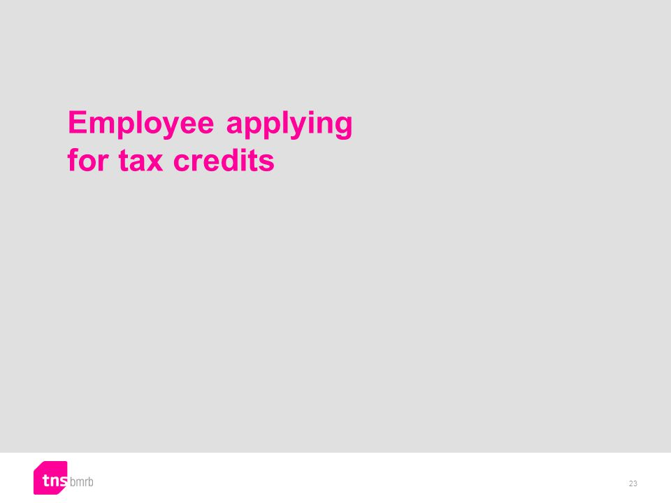 Employee applying for tax credits 23