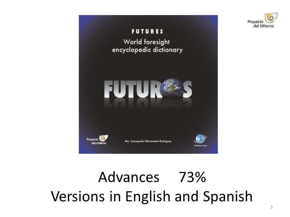 3 Advances 73% Versions in English and Spanish
