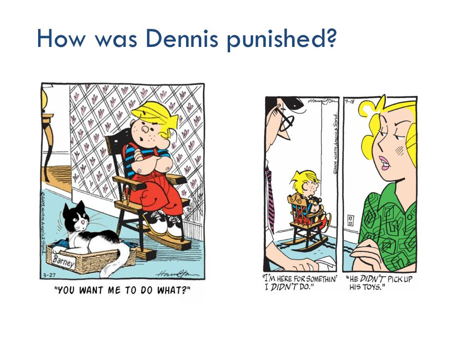 How was Dennis punished 18