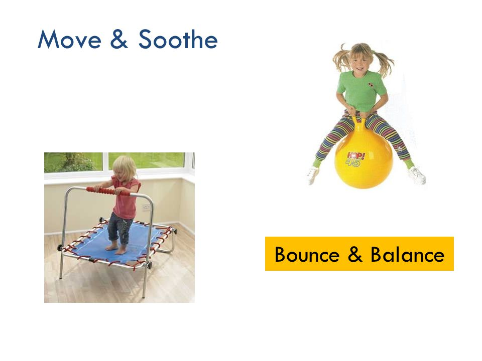Move & Soothe 46 Bounce & Balance