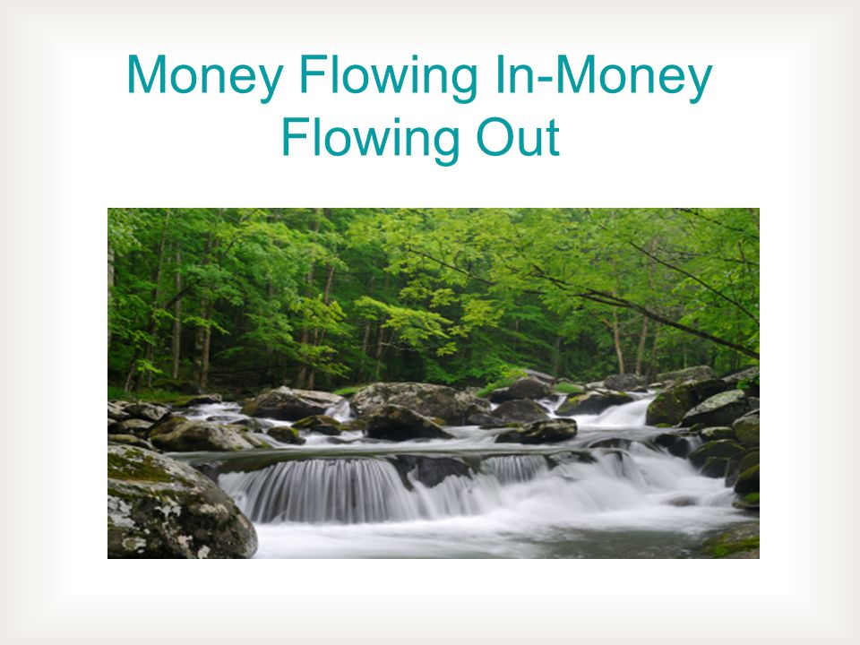 Money Flowing In-Money Flowing Out