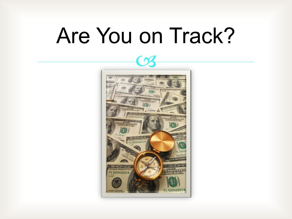 Are You on Track