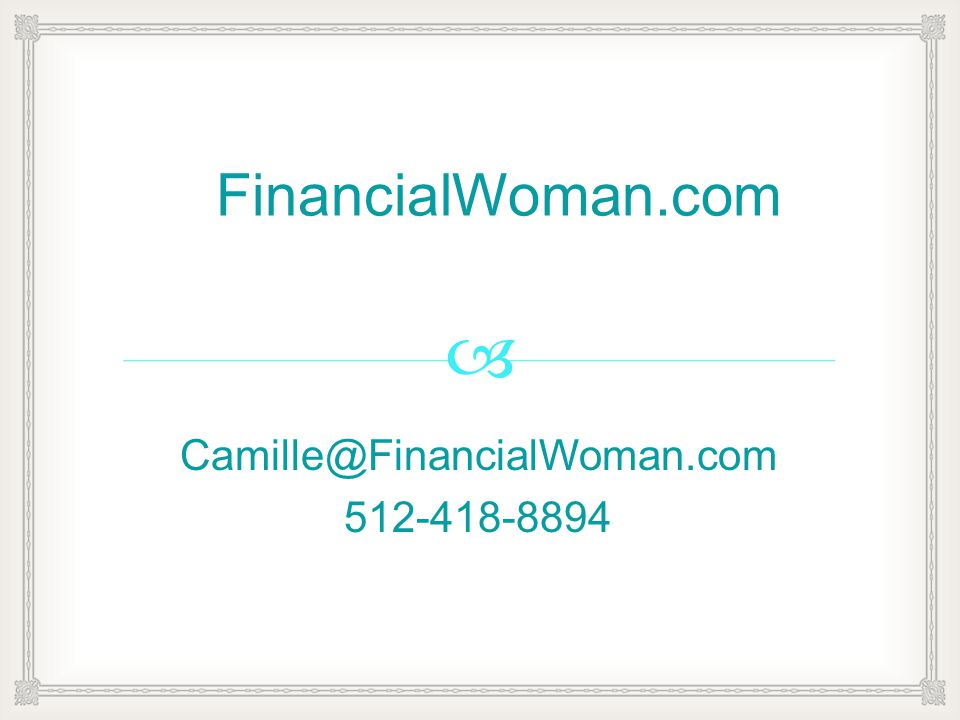 FinancialWoman.com Camille@FinancialWoman.com 512-418-8894