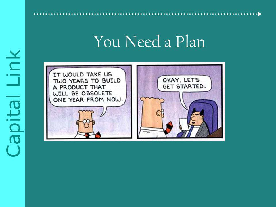 Capital Link You Need a Plan