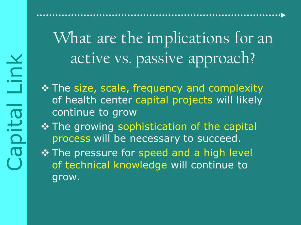 Capital Link What are the implications for an active vs.
