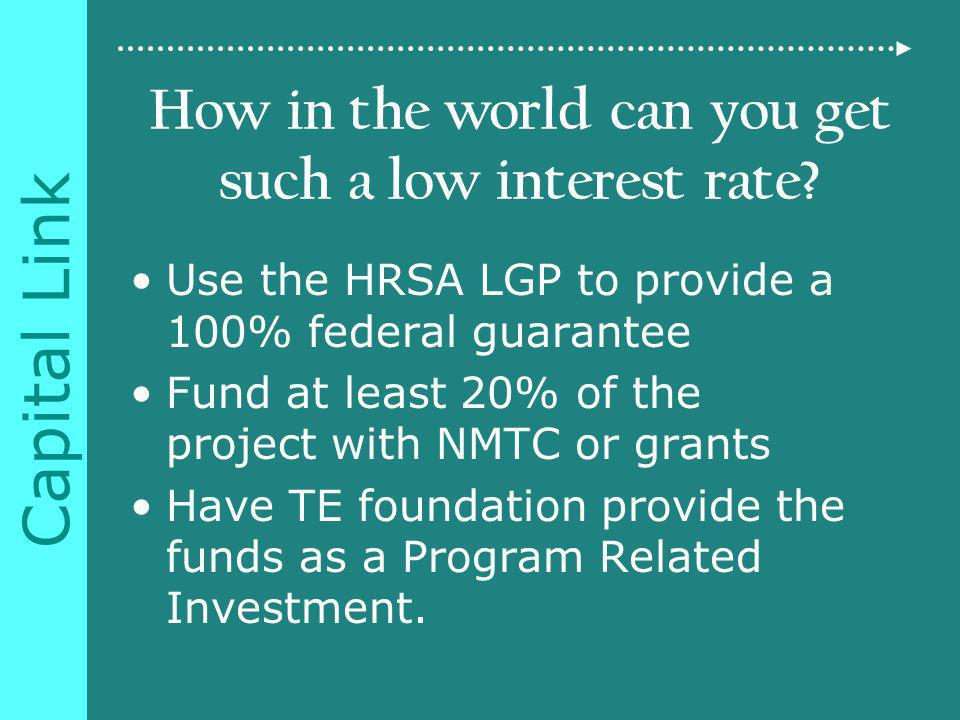 Capital Link How in the world can you get such a low interest rate.