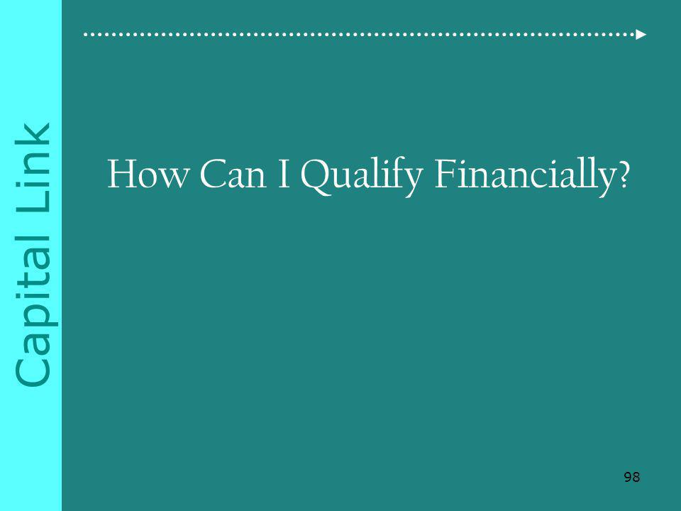 Capital Link How Can I Qualify Financially 98