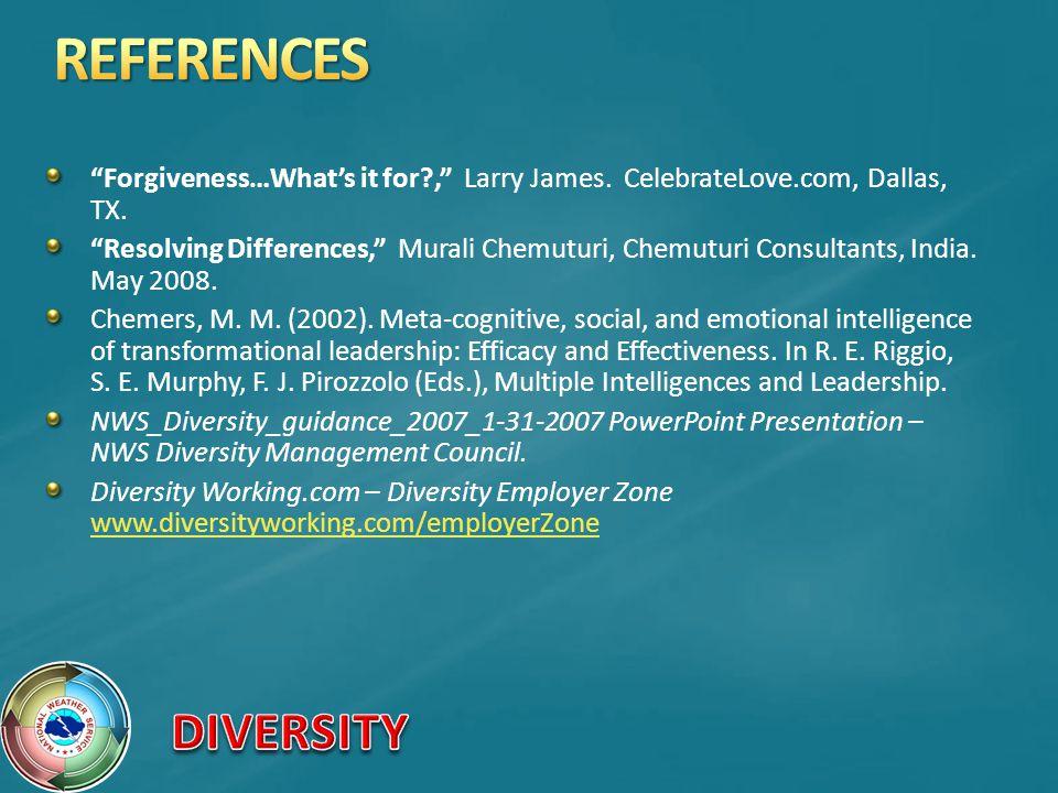 Forgiveness…Whats it for?, Larry James. CelebrateLove.com, Dallas, TX. Resolving Differences, Murali Chemuturi, Chemuturi Consultants, India. May 2008