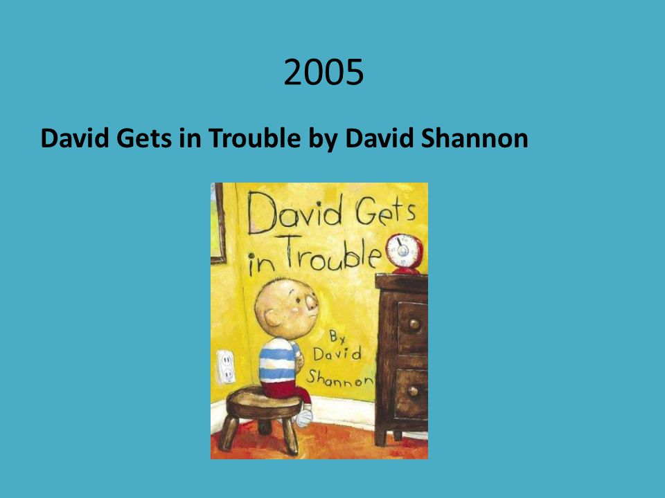 2005 David Gets in Trouble by David Shannon