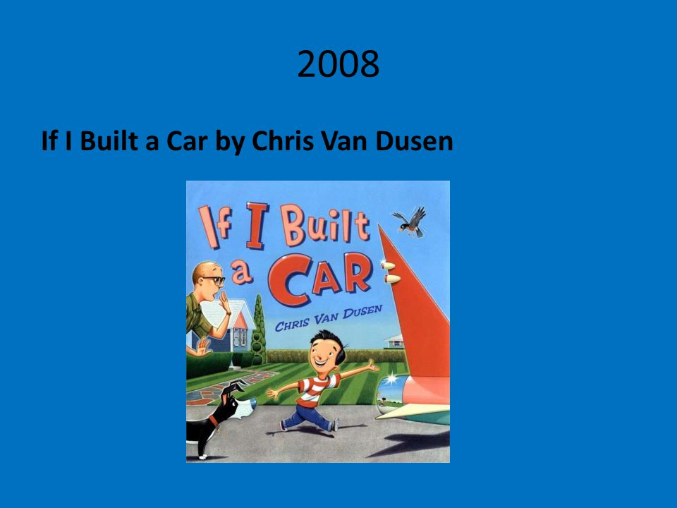 2008 If I Built a Car by Chris Van Dusen