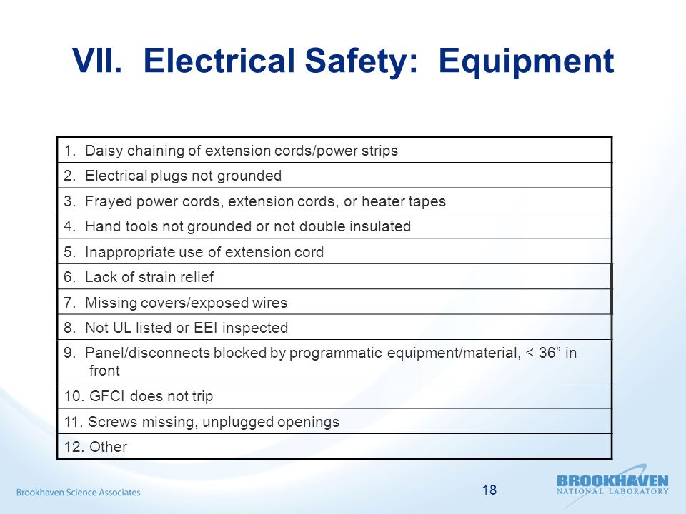 18 VII. Electrical Safety: Equipment 1. Daisy chaining of extension cords/power strips 2.