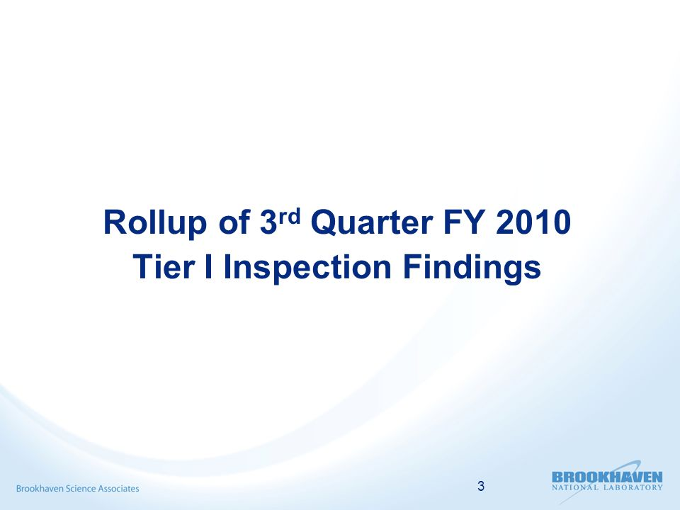 3 Rollup of 3 rd Quarter FY 2010 Tier I Inspection Findings
