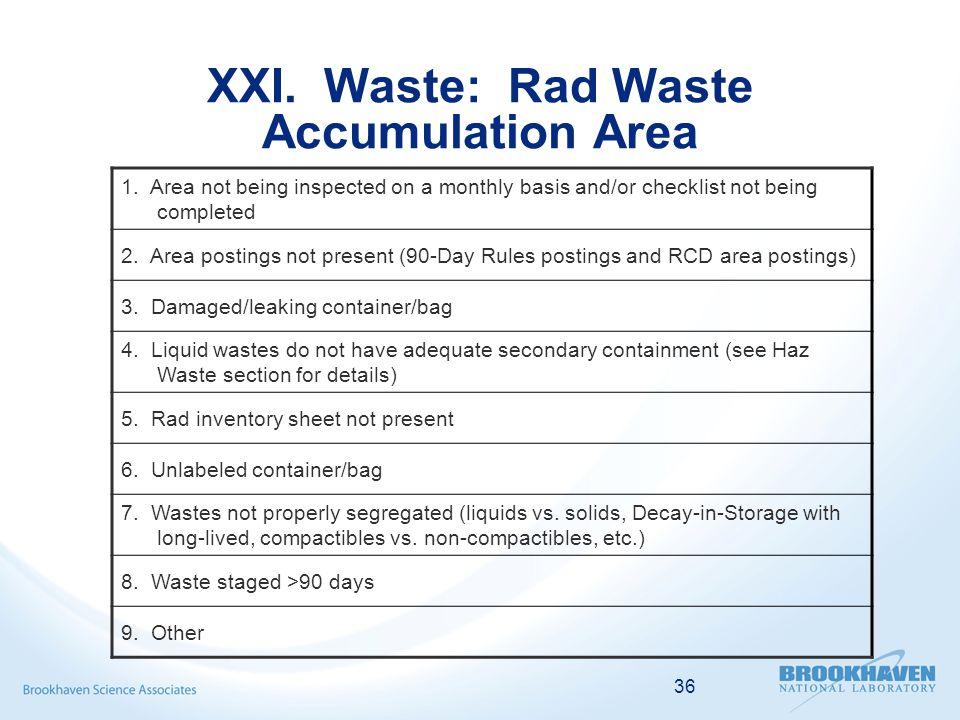 36 XXI. Waste: Rad Waste Accumulation Area 1.