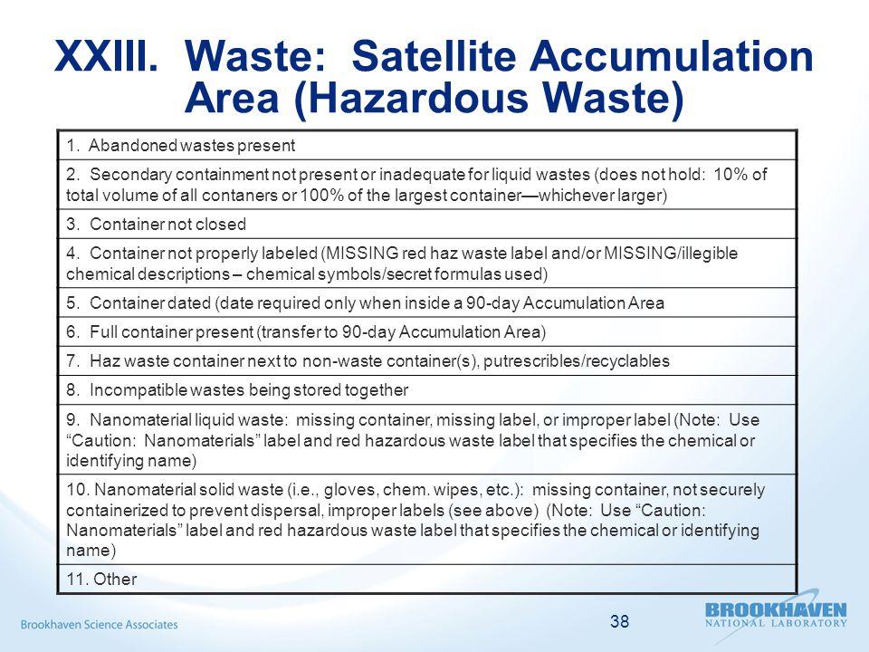 38 XXIII. Waste: Satellite Accumulation Area (Hazardous Waste) 1.