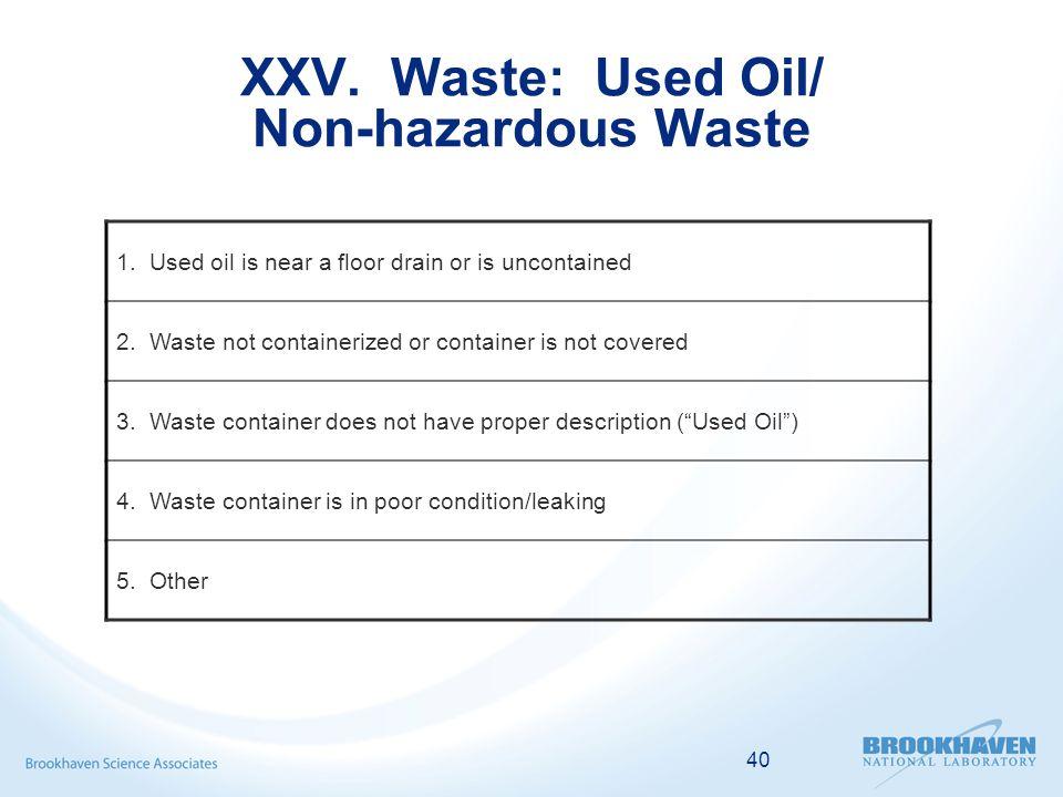 40 XXV. Waste: Used Oil/ Non-hazardous Waste 1.