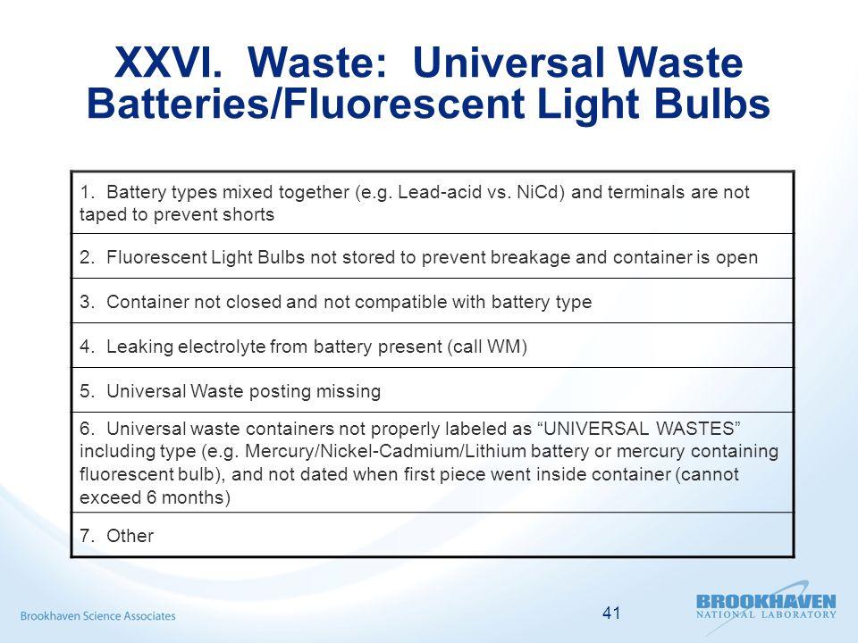 41 XXVI. Waste: Universal Waste Batteries/Fluorescent Light Bulbs 1.