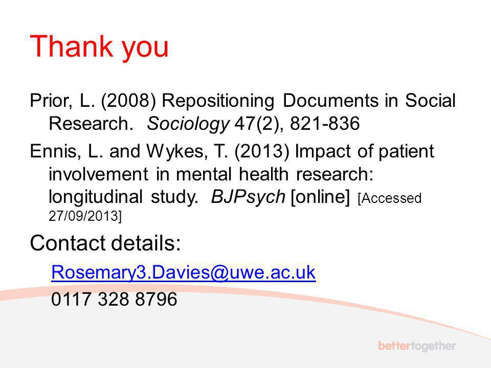 Thank you Prior, L. (2008) Repositioning Documents in Social Research.