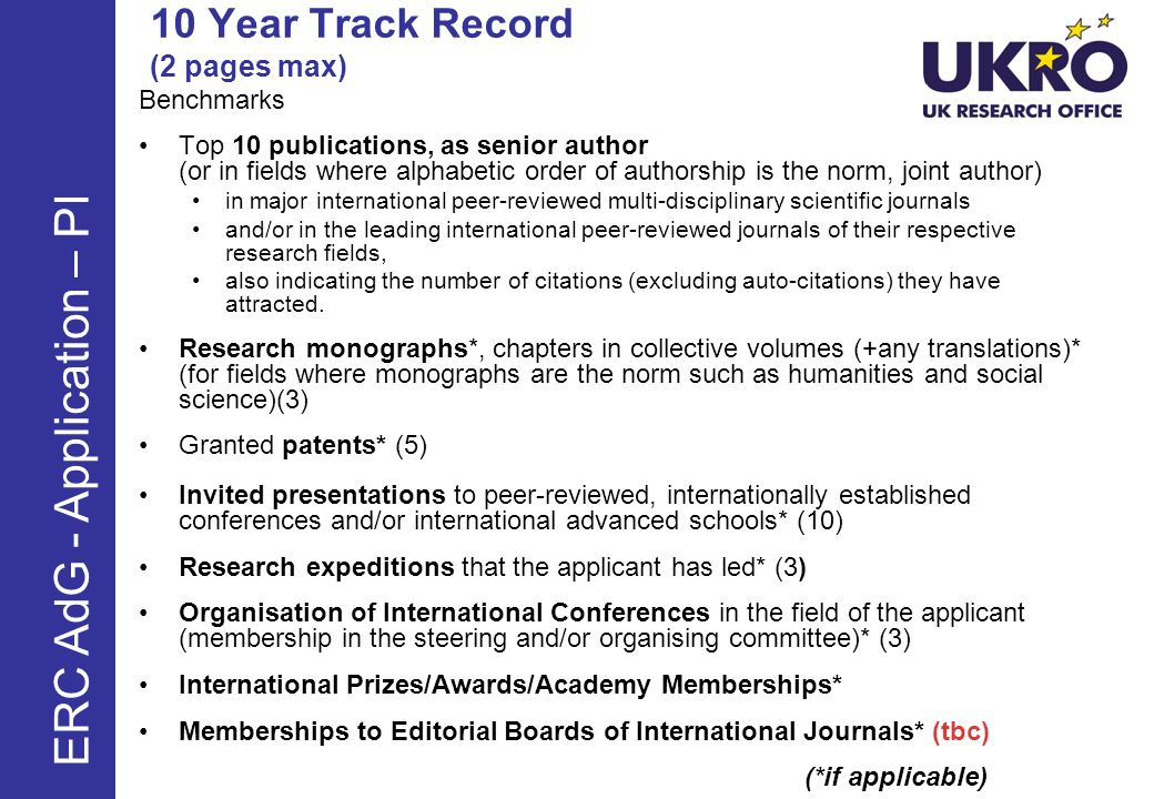 10 Year Track Record (2 pages max) Benchmarks Top 10 publications, as senior author (or in fields where alphabetic order of authorship is the norm, joint author) in major international peer-reviewed multi-disciplinary scientific journals and/or in the leading international peer-reviewed journals of their respective research fields, also indicating the number of citations (excluding auto-citations) they have attracted.