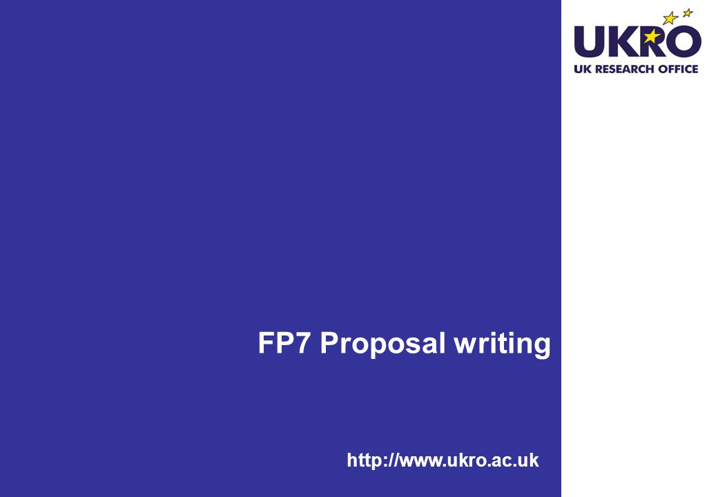 http://www.ukro.ac.uk FP7 Proposal writing