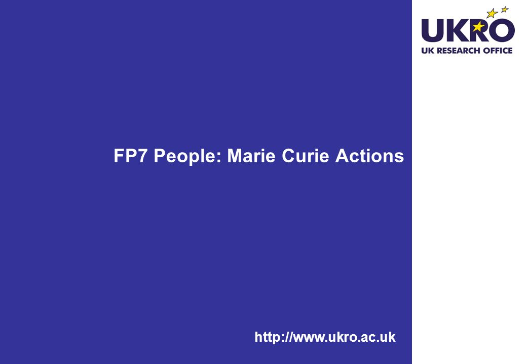 http://www.ukro.ac.uk FP7 People: Marie Curie Actions