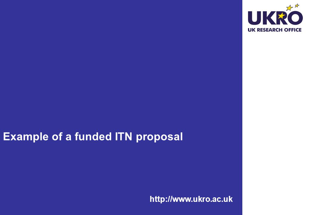 http://www.ukro.ac.uk Example of a funded ITN proposal
