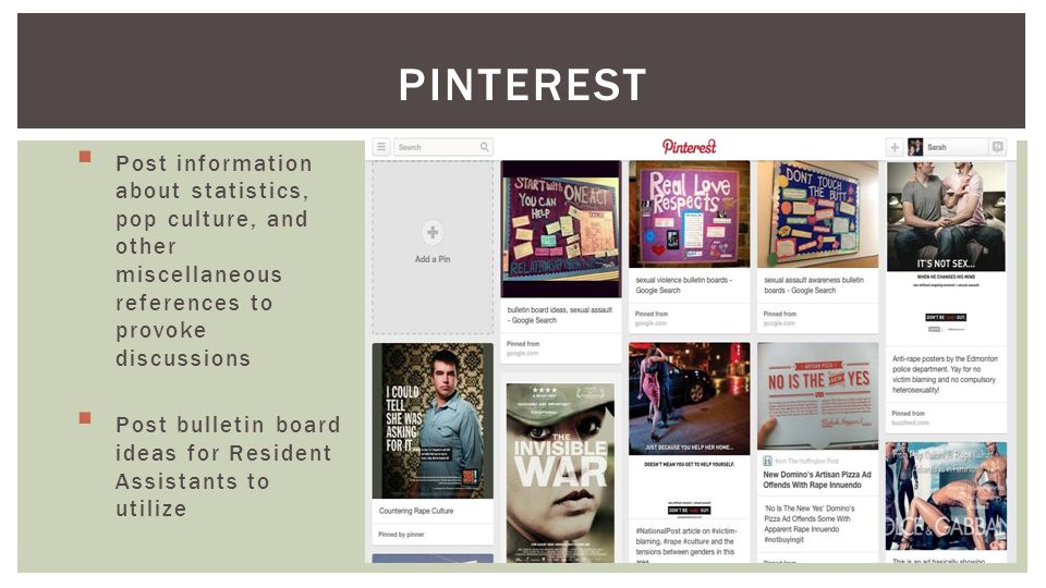 PINTEREST Post information about statistics, pop culture, and other miscellaneous references to provoke discussions Post bulletin board ideas for Resident Assistants to utilize