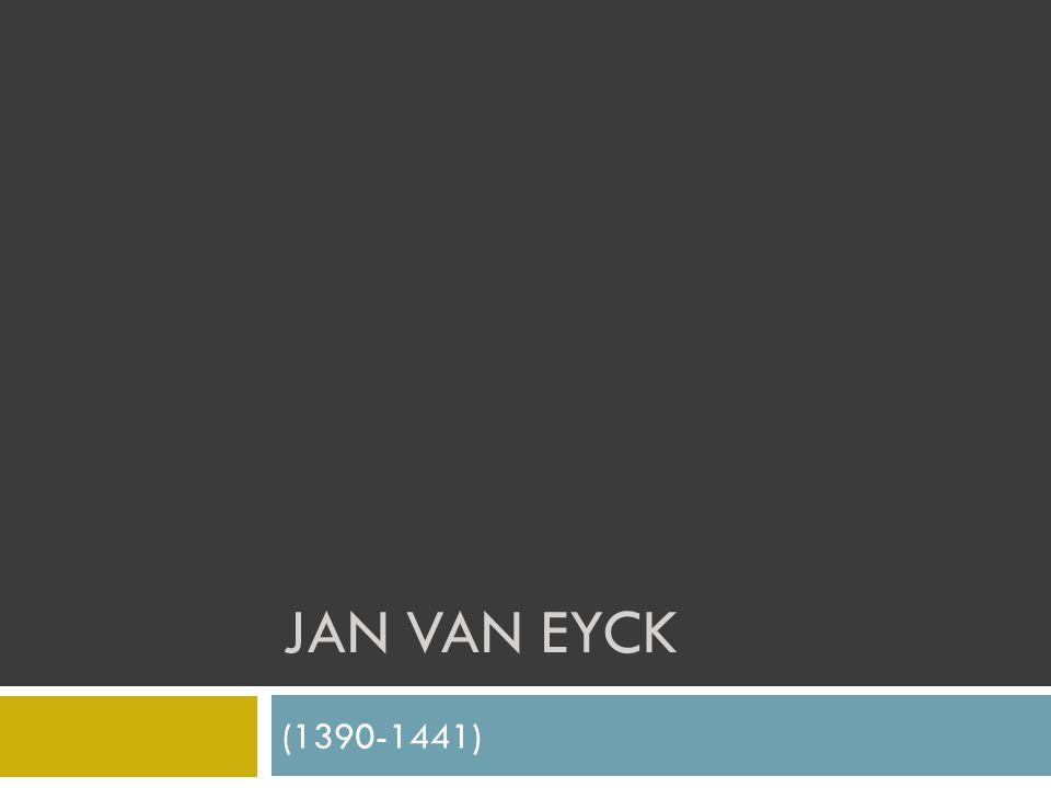 JAN VAN EYCK (1390-1441)