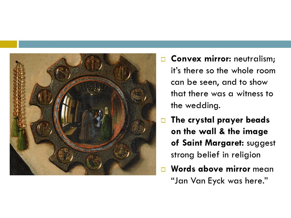 Convex mirror: neutralism; its there so the whole room can be seen, and to show that there was a witness to the wedding.