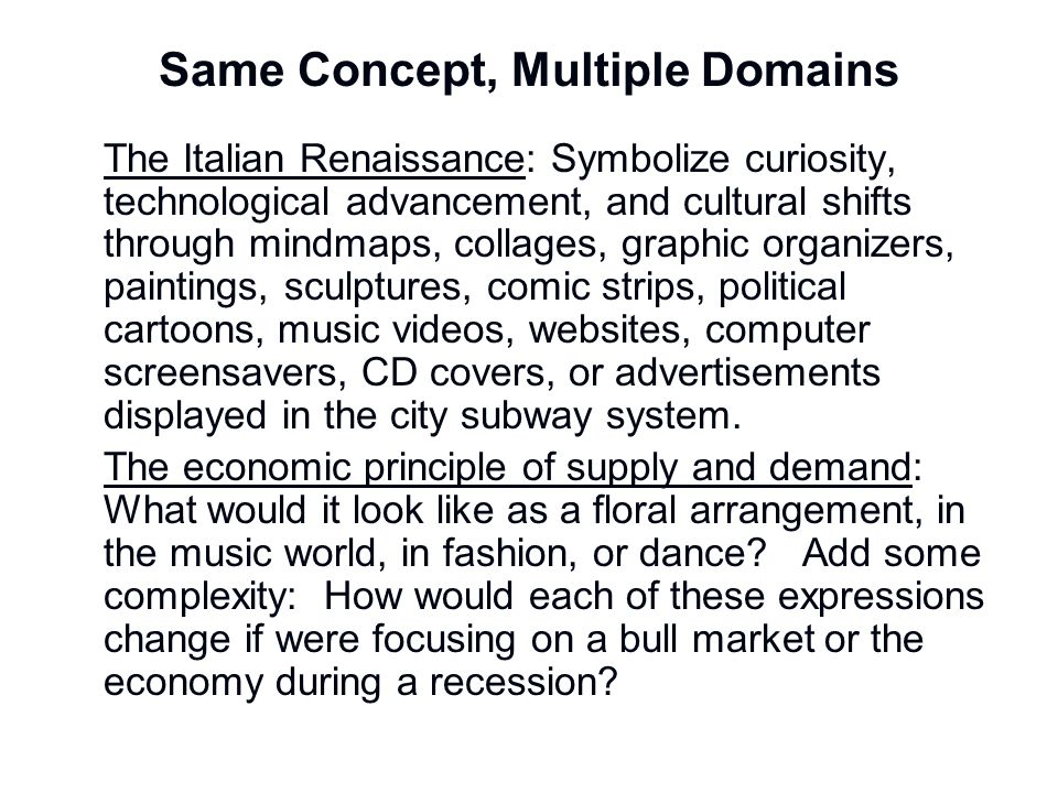 Same Concept, Multiple Domains The Italian Renaissance: Symbolize curiosity, technological advancement, and cultural shifts through mindmaps, collages