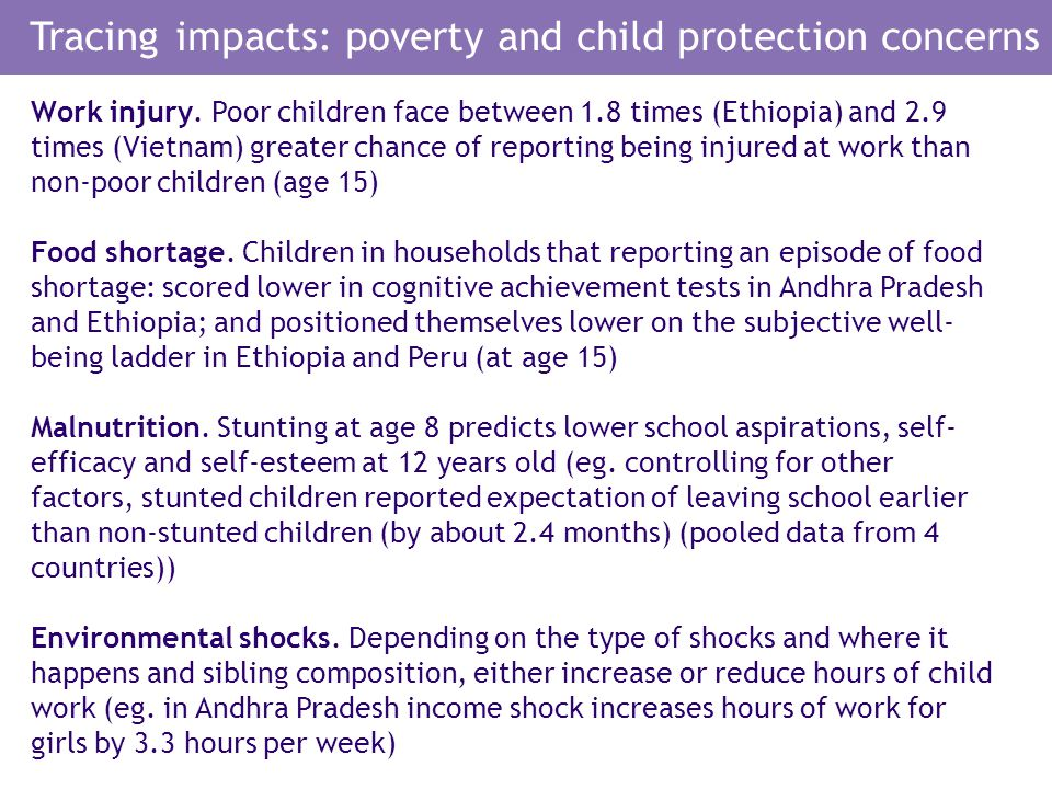 Conclusions # 1: child poverty and child protection Child protection risks are widely reported by Young Lives children (both quantitative and qualitative data).