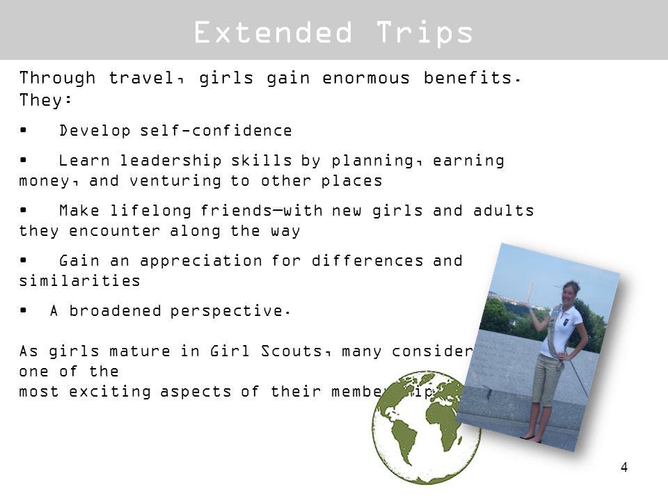 Through travel, girls gain enormous benefits.