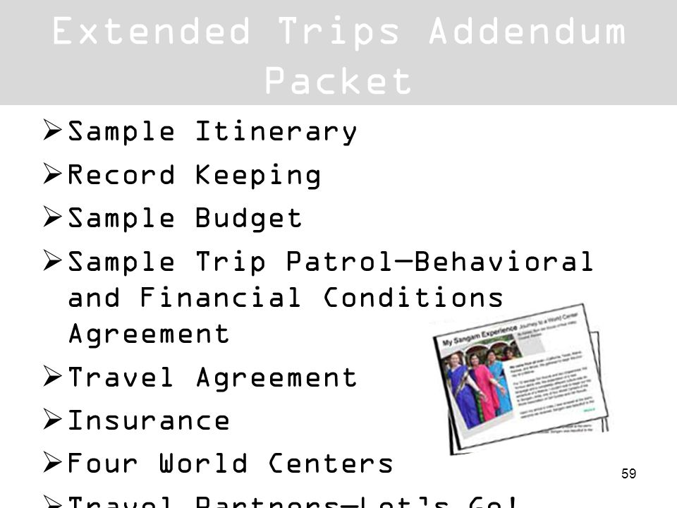 Extended Trips Addendum Packet Sample Itinerary Record Keeping Sample Budget Sample Trip PatrolBehavioral and Financial Conditions Agreement Travel Ag