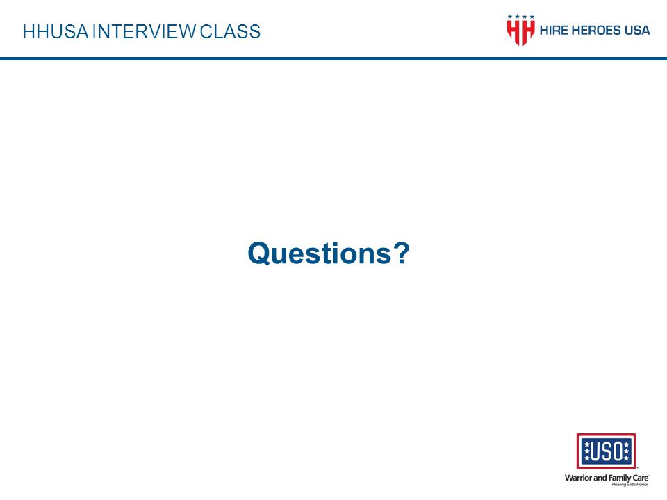 HHUSA INTERVIEW CLASS Questions?