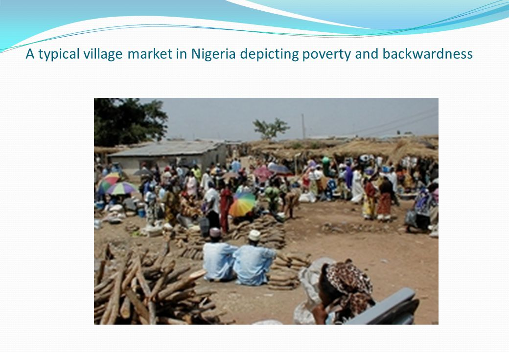 A typical village market in Nigeria depicting poverty and backwardness