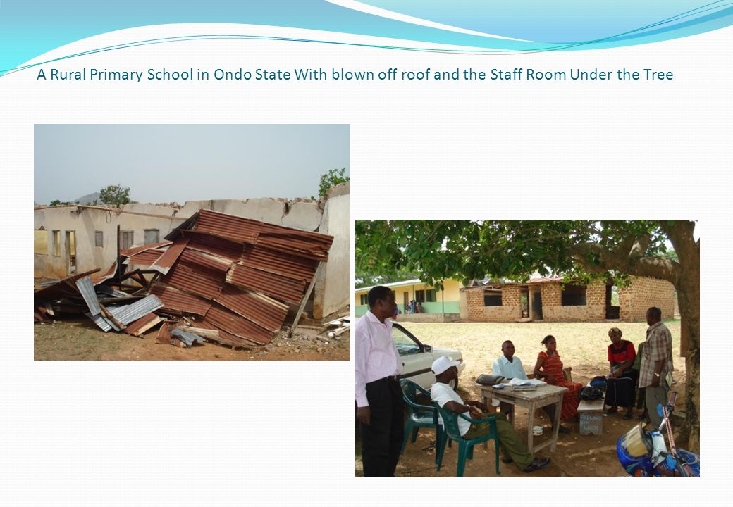 A Rural Primary School in Ondo State With blown off roof and the Staff Room Under the Tree