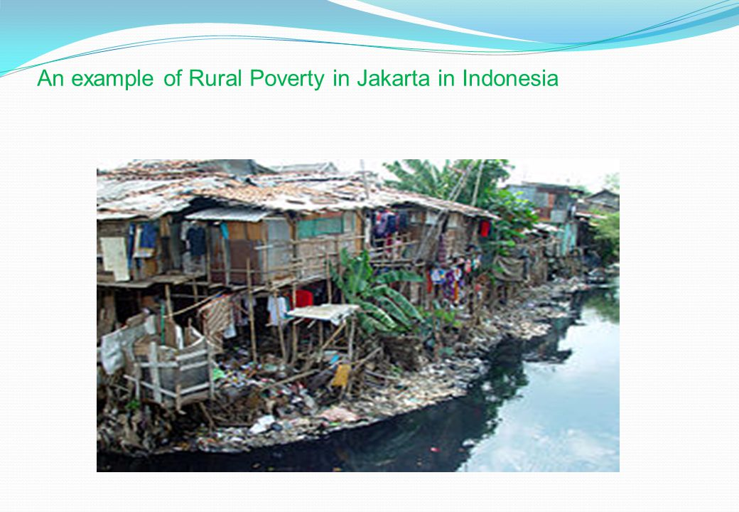 An example of Rural Poverty in Jakarta in Indonesia