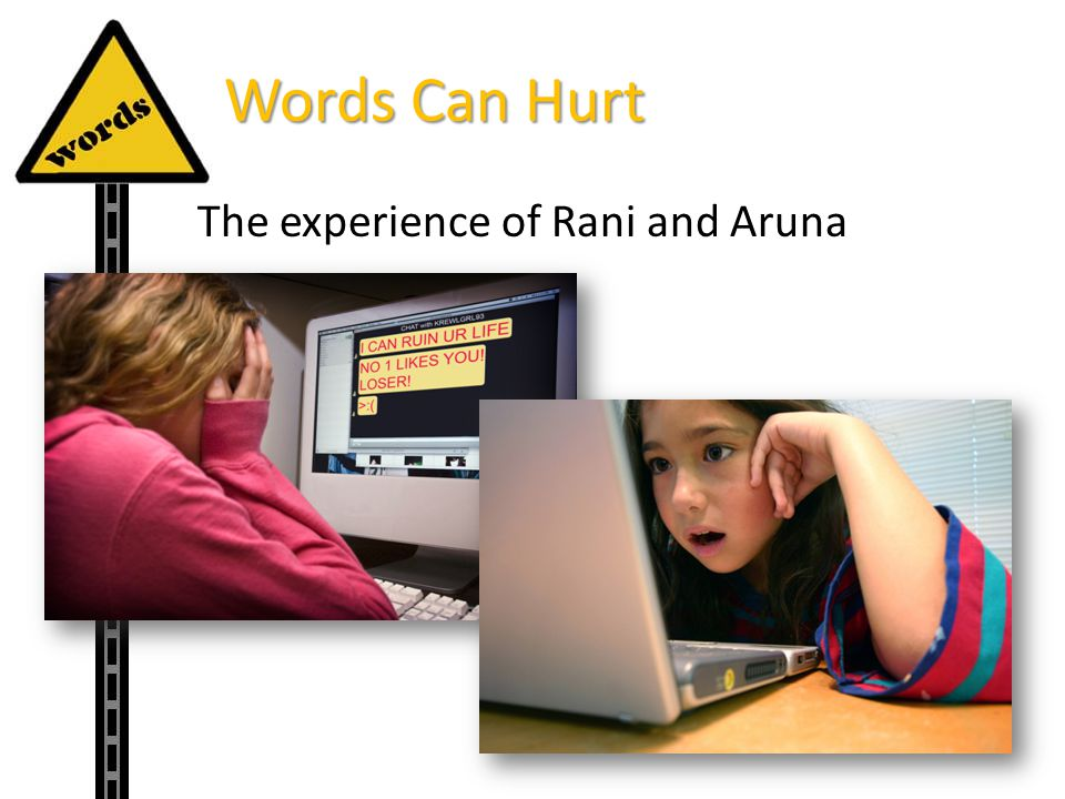 Words Can Hurt The experience of Rani and Aruna