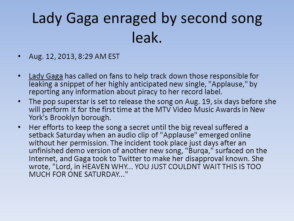 Lady Gaga enraged by second song leak. Aug.