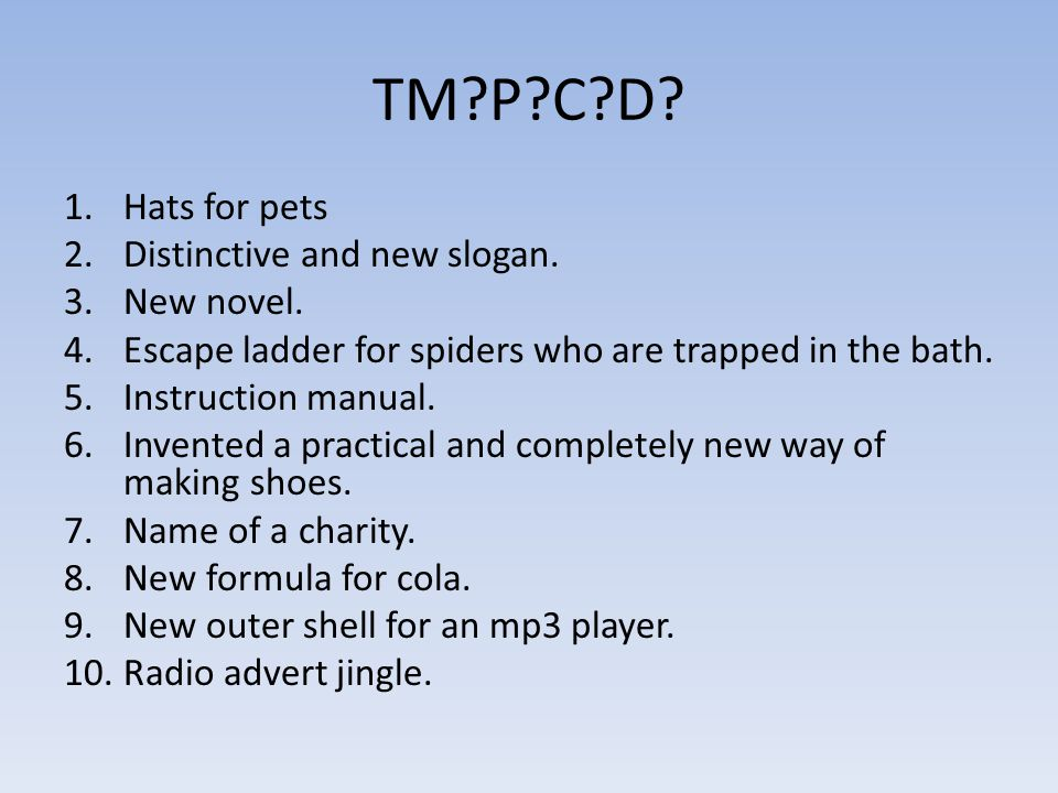 TM P C D. 1.Hats for pets 2.Distinctive and new slogan.