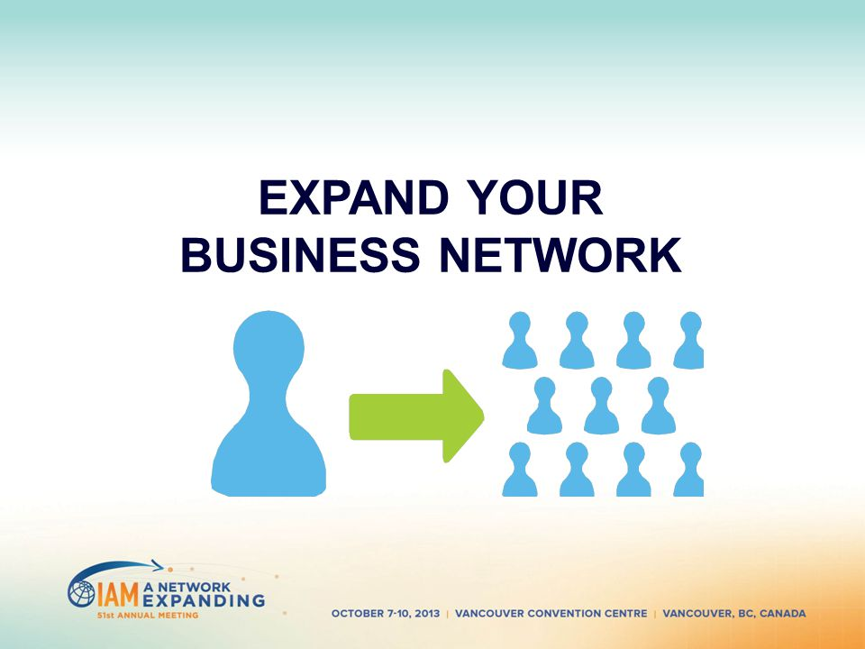 EXPAND YOUR BUSINESS NETWORK