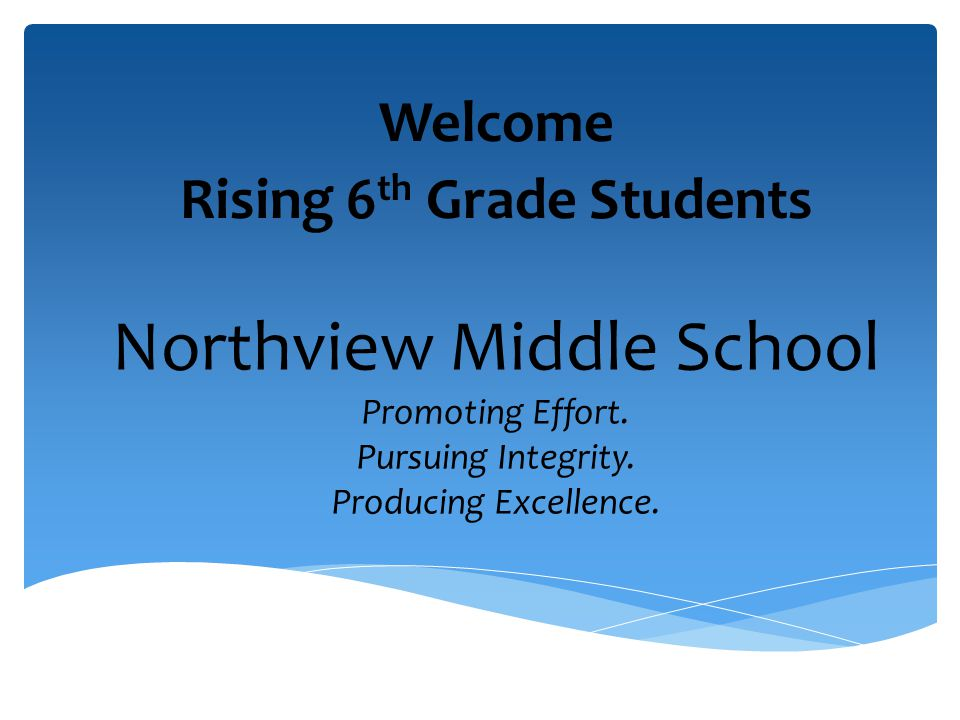 Northview Middle School Promoting Effort. Pursuing Integrity.