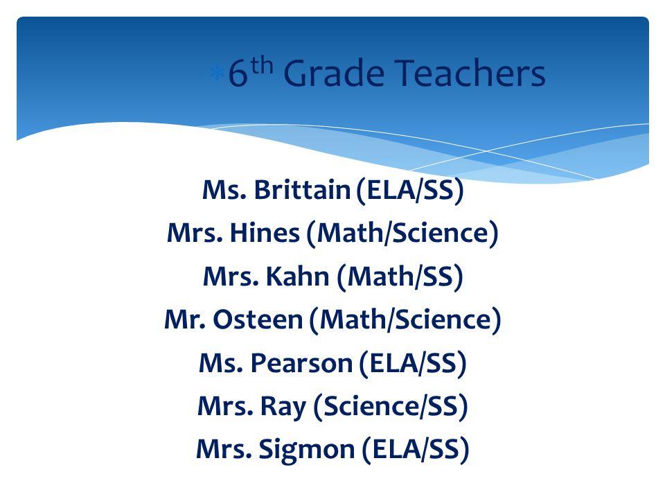 Ms. Brittain (ELA/SS) Mrs. Hines (Math/Science) Mrs.