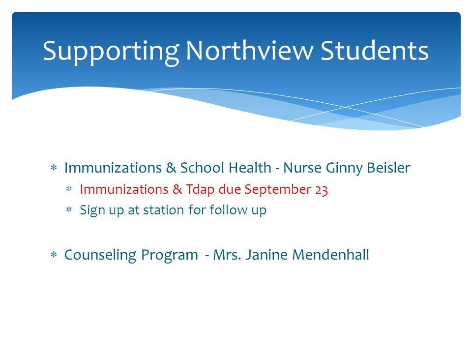Immunizations & School Health - Nurse Ginny Beisler Immunizations & Tdap due September 23 Sign up at station for follow up Counseling Program - Mrs.