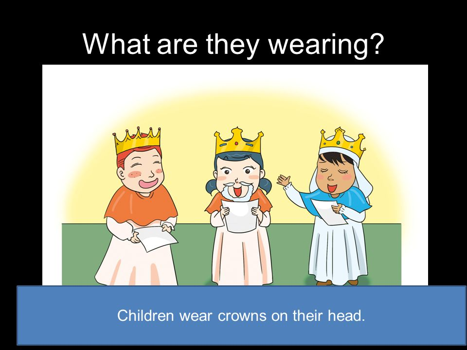What are they wearing? Children wear crowns on their head.