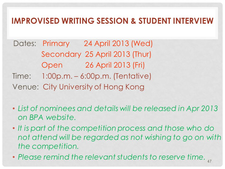 Dates: Primary 24 April 2013 (Wed) Secondary 25 April 2013 (Thur) Open 26 April 2013 (Fri) Time: 1:00p.m.